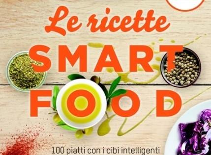 Dieta e Ricette Smartfood per vivere in salute