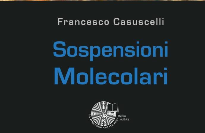 Le Sospensioni Molecolari di Francesco Casuscelli
